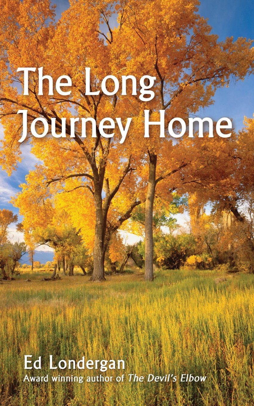 The Long Journey Home by Author Ed Londergan